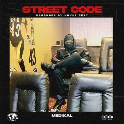 Medikal – Street Code (Prod By UnkleBeatz)