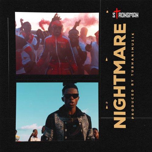 Strongman – Nightmare (Prod By Tubhani Muzik)