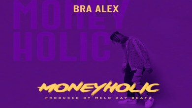 Photo of Bra Alex – MoneyHolic (Prod By Melo Kay Beatz)