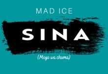 Photo of Mad Ice – Sina (moyo wa chuma)