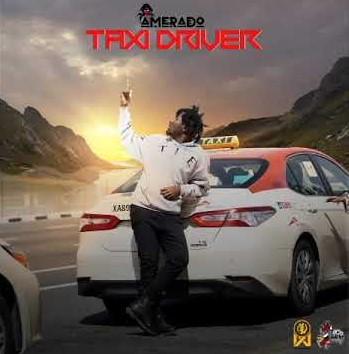 Amerado – Taxi Driver (Prod. by Itz Joe Beatz)
