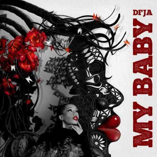 Di'Ja - My Baby (Produced By Tklex)