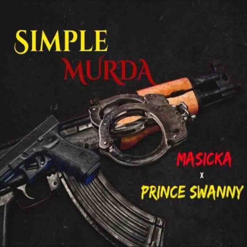 Masicka - Simple Murda Ft Prince Swanny
