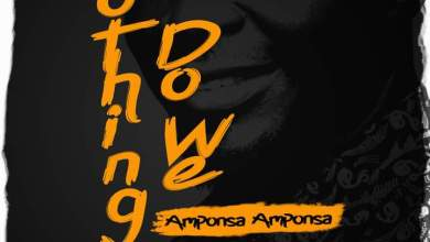 Photo of Amponsa Amponsa – Nothing Do We (Prod. By BodyBeatz)