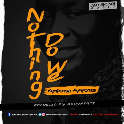 Amponsa Amponsa - Nothing Do We (Prod. By BodyBeatz)