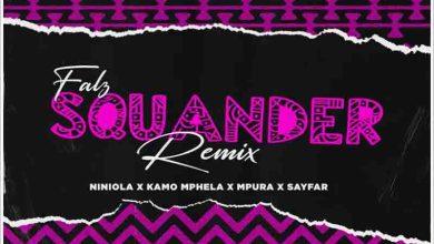 Photo of Falz x Kamo Mphela x Mpura – Squander (Remix) Ft Niniola x Sayfar