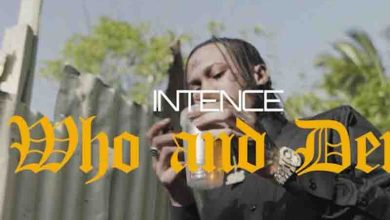 Photo of Intence – Who And Dem (Prod By Zimi Entertainment)