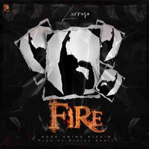 Larruso - Fire (Prod By Brainy Beatz)