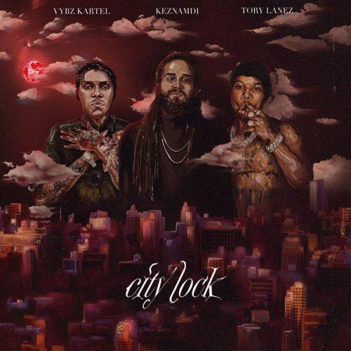 Keznamdi – City Lock (Remix) Ft Vybz Kartel & Tory Lanez
