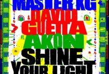 Photo of Master KG – Shine Your Light Ft David Guetta x Akon