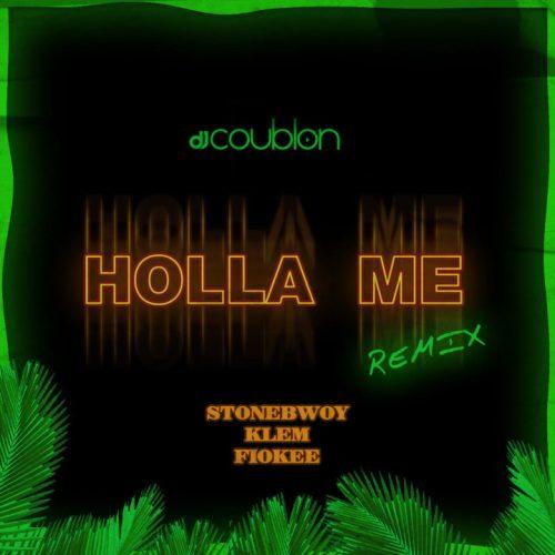 DJ Coublon – Holla Me Ft Stonebwoy x Klem & Fiokee