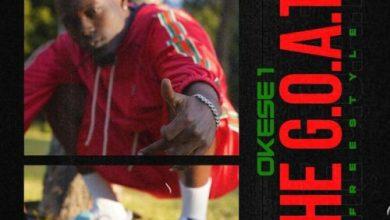 Okese1 – The G.O.A.T (Freestyle)