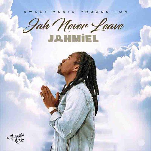 Jahmiel - Jah Never Leave
