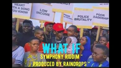 Shatta Wale - What If (Symphony Riddim Prod by Raindrops)
