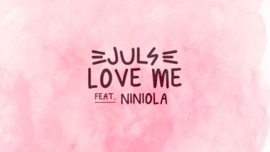 Juls – Love Me Ft Niniola
