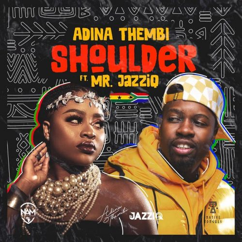 Adina Thembi Ft Mr JazziQ – Shoulder (yeriba)