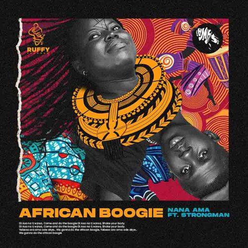 Nana Ama - African Boogie (Di Asa) Ft Strongman