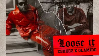 Olamide x Eskeez - Loose It