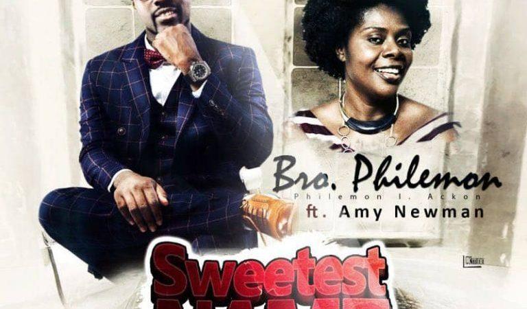 Bro Philemon ft Amy Newman – Sweetest Name