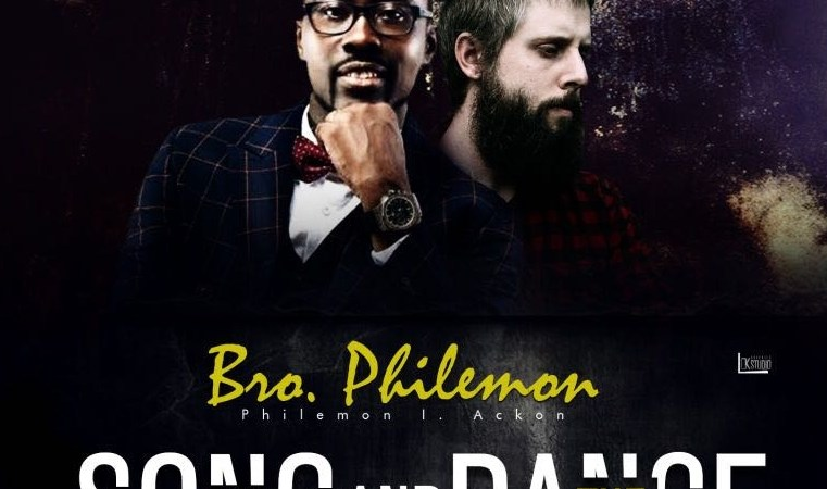 Bro Philemon ft Jeremy Rayborn Hall – The Song & Dance