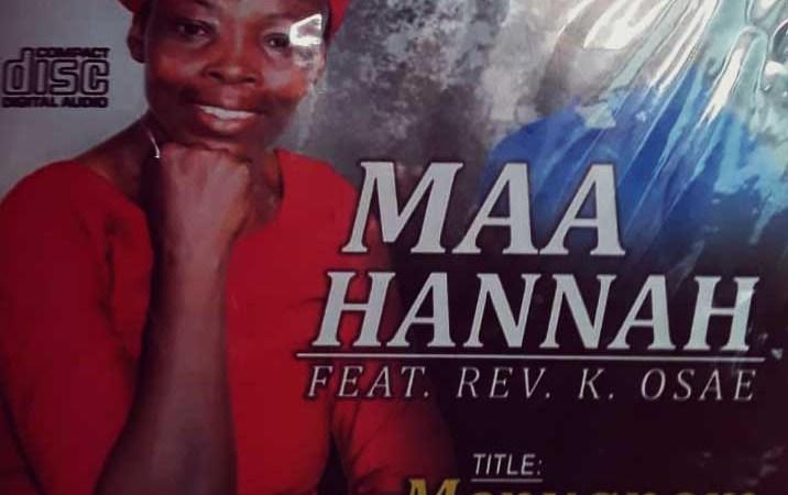Maa Hannah – Menuanom Mmma (Ft. Rev. K. Osae)