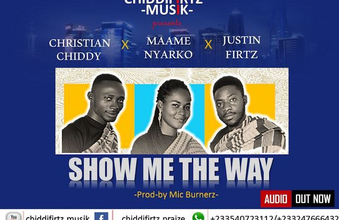 Chiddi x Nyarko x Justin – Show Me The Way (Prod. By Mic Burnez)
