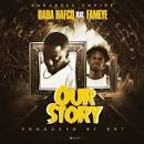 Dada Hafco  ft. Fameye – Our Story