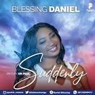 Blessing Daniel – Suddenly