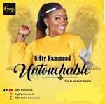 Gifty Hammond – Untouchable