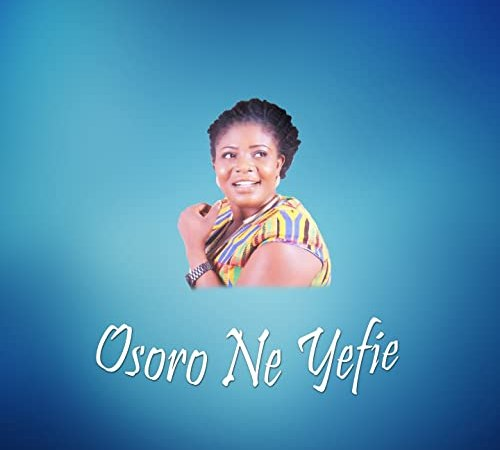 Florence Obinim – Osoro Ne Yefie