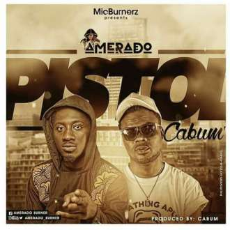 Amerado – Pistol feat. Cabum (Prod. by Cabum)(www.GhanaMix.com)