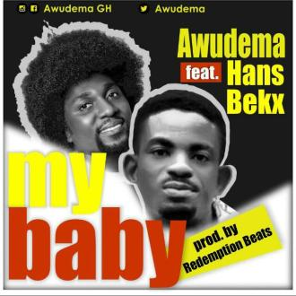 Awudema – My Baby Ft. Hans Berx (Prod. By Redemption Beatz)(www.GhanaMix.com)