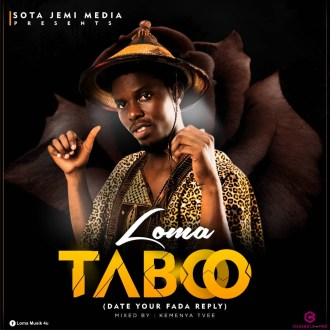 Loma-Taboo(Date Your Fada Reply)(Prod. By Beatz Master)(www.GhanaMix.com)