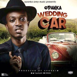 Opanka – Wedding Car (Prod. by Ephraim)(www.GhanaMix.com)