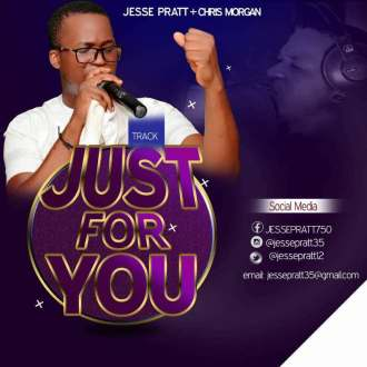 Jesse Pratt – Just For You Official Video + Mp3 (Ft. Chris Morgan)(Prod. By Kennedy Harris)(www.GhanaMix.com)