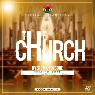 KyereMa Tin – The Church (Prod. By Samuel Oja Walker)(www.GhanaMix.com)