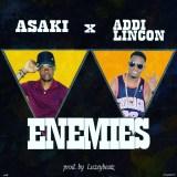 Asaki – Enemies (Ft. Addi Lincon) Prod. By Luzeybeatz