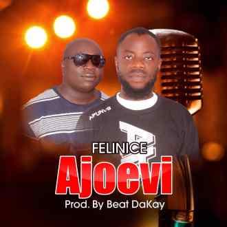 Felinice – Ajoevi (Prod. By Beat Dakay)(www.GhanaMix.com)
