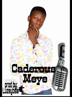 Caderous – Meye (Prod. By Luzey)(www.GhanaMix.com)