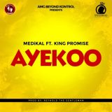 Medikal – Ayekoo Ft. King Promise (Prod. by Reynolds The Gentleman)
