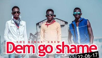 Photo of The King's Crew (TKC) releases 'Dem Go Shame'