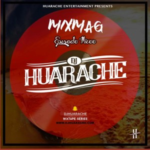 MixMag [Episode 03] by DJ Huarache