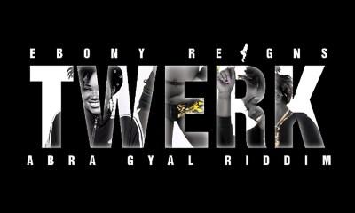 Ebony Reigns - Abra Gyal Riddim
