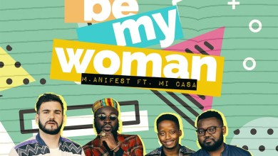 Photo of M.anifest & Mi Casa drop new collabo – Be My Woman