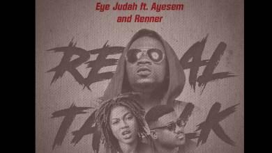 Photo of Eye Judah serves 'Real Talk'  ft Ayesem x Renner