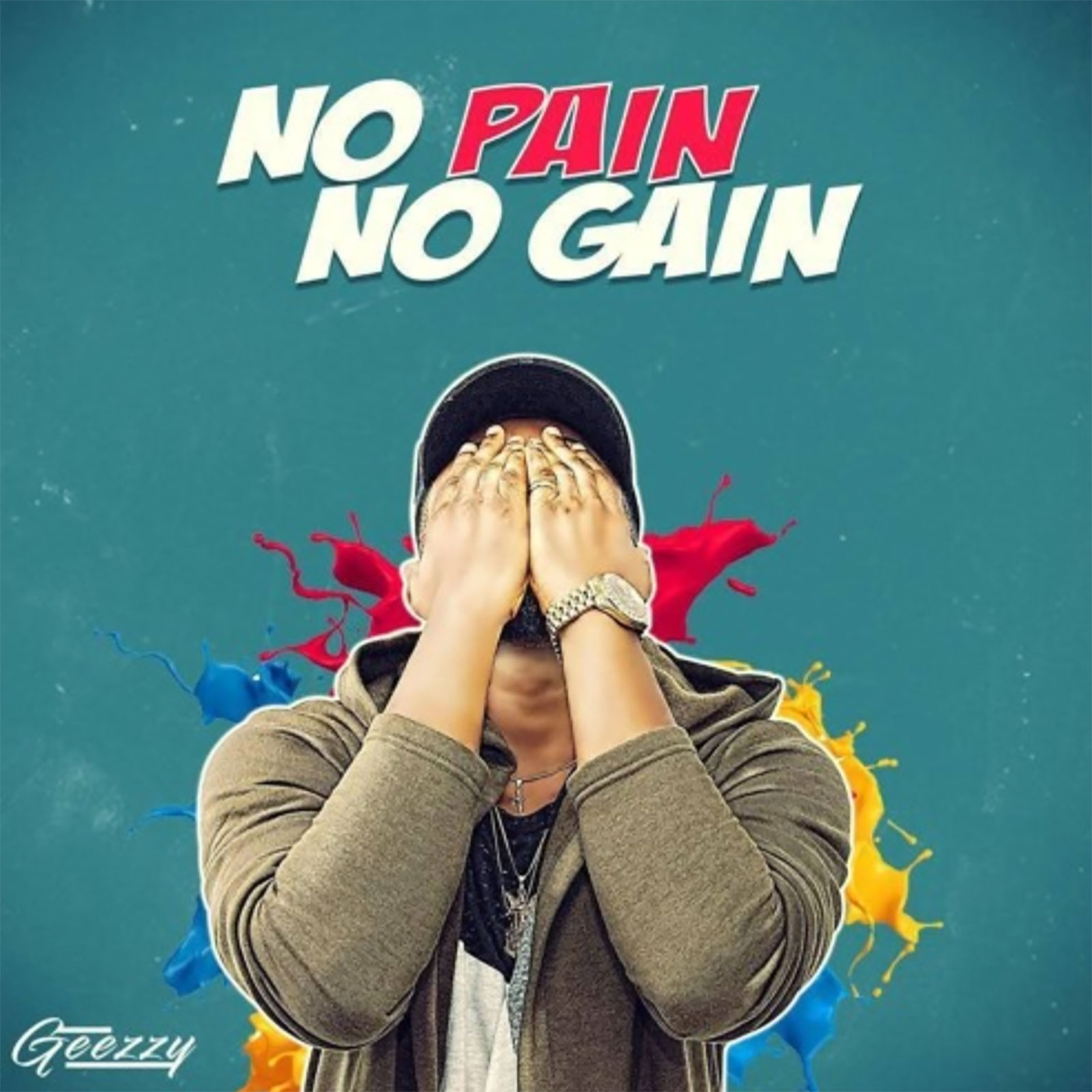 No Pain No Gain by Geezzy