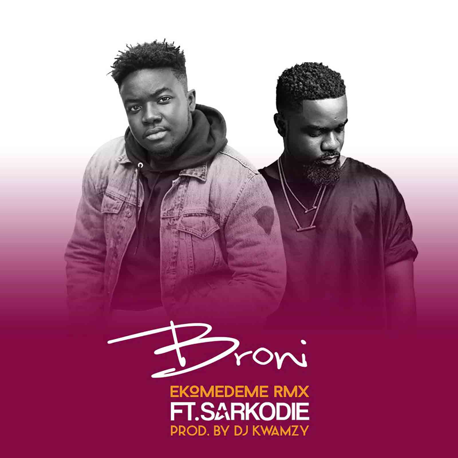 Ekomedeme remix by Broni ft. Sarkodie