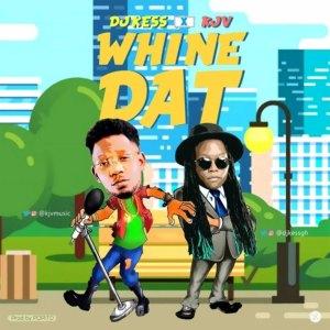 Whine Dat by DJ Kess & KJV