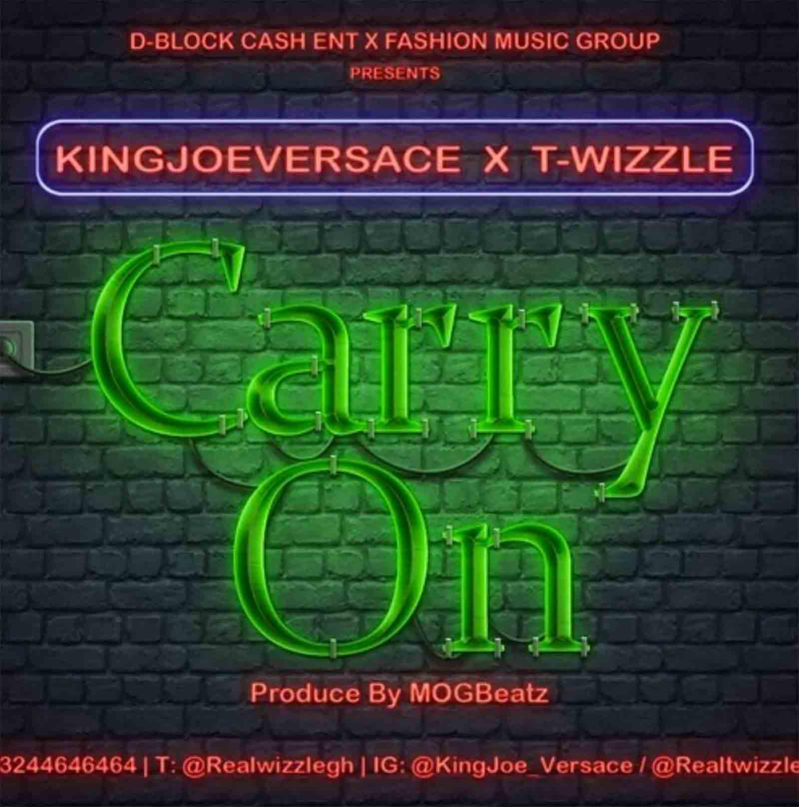 Carry On by King Joe Versace feat. T-Wizzle