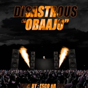 Obaajo by Disastrous